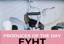 producer of the day eyht
