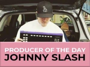 producer of the day johnny slash