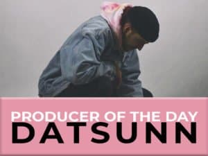 producer of the day datsunn