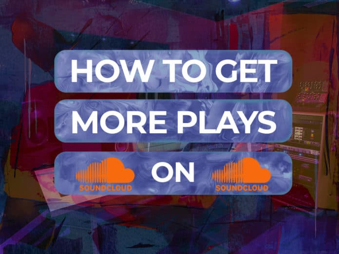 how to get more plays on soundcloud