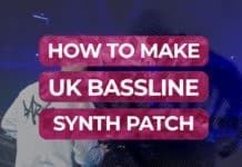 how to make uk bassline synth patch