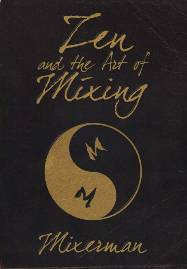 zen and the art of mixing