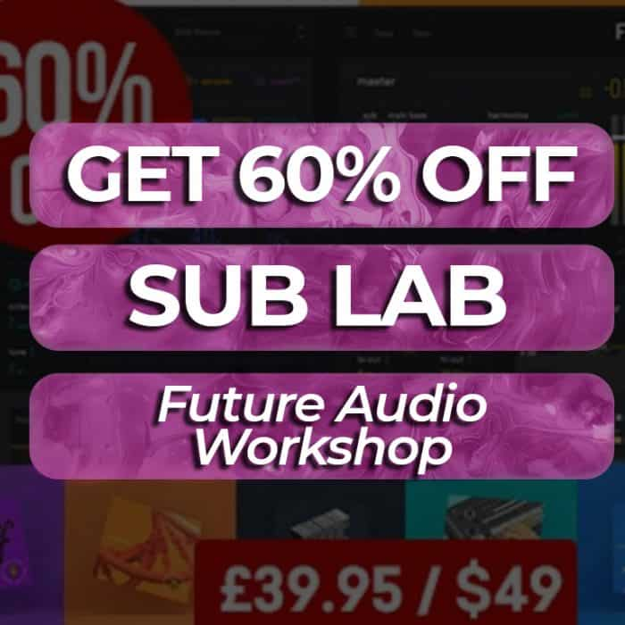 Future Audio Workshop SubLab Bundle Available at 62% OFF