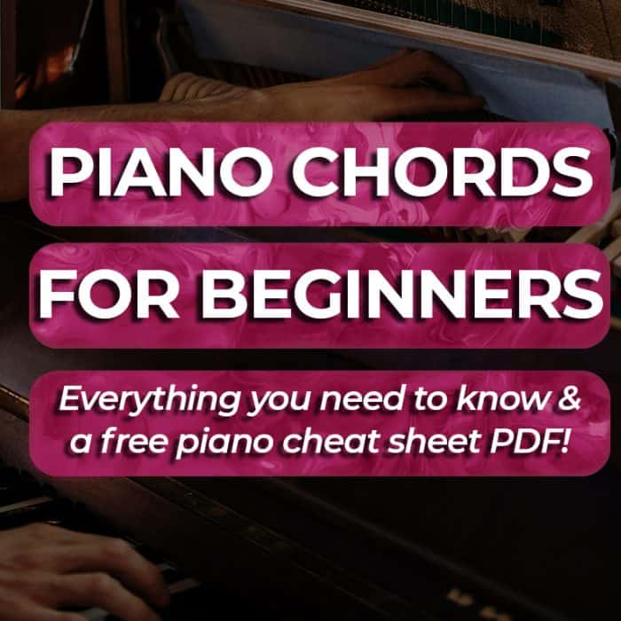 Piano Chords for Beginners+ Free Piano Chord Cheat Sheet