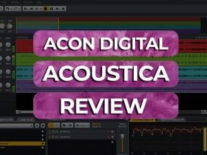acon digital acoustica review