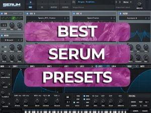 best serum presets