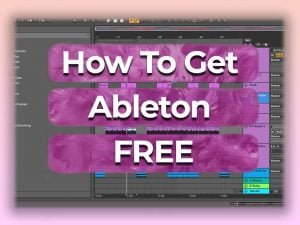 how to get ableton free