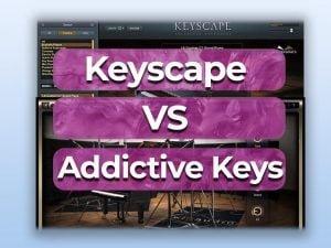 keyscape vs addictive keys
