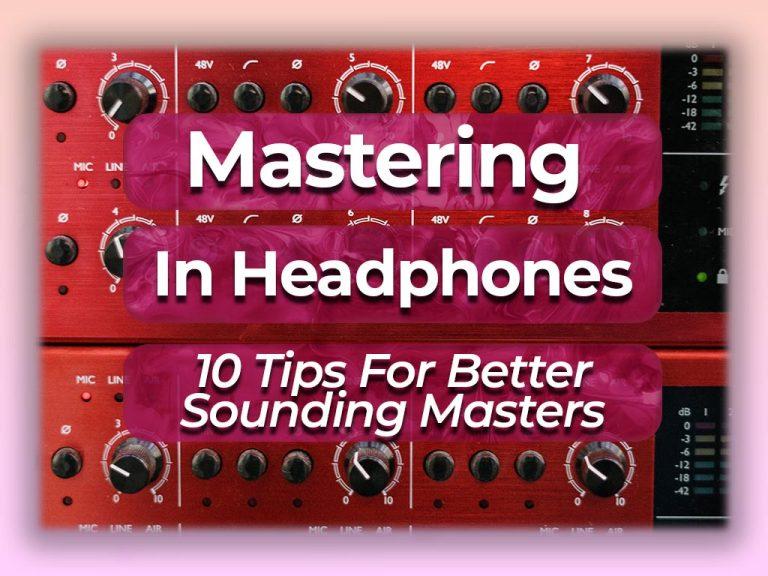 mastering in headphones