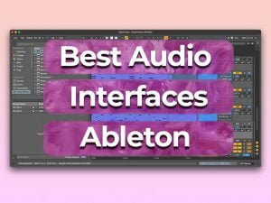 best audio interfaces for ableton