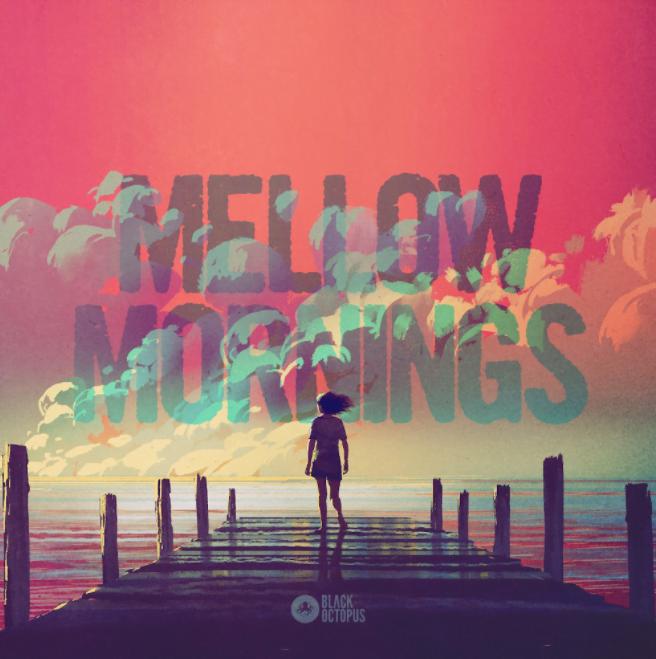 Black Octopus Mellow Mornings - Lofi Vibes sample pack
