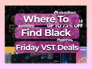 where to find black friday vst deals